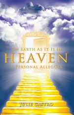 On Earth as It Is in Heaven, Julie Castro shares her personal experiences ...