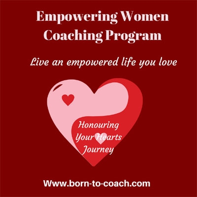 Born To Coach programs to support Women to transform their lives and live their purpose.