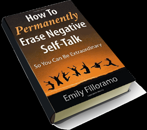 How to PERMANENTLY Erase Negative Self-Talk So You Can Be Extraordinary - Talks with Author/Coach Emily Fillorama
