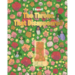 Z Harrell's New Book 'The Throne That Disappeared' is a Great Storybook for Kids That Shares a Profound Message About Kindness and Character