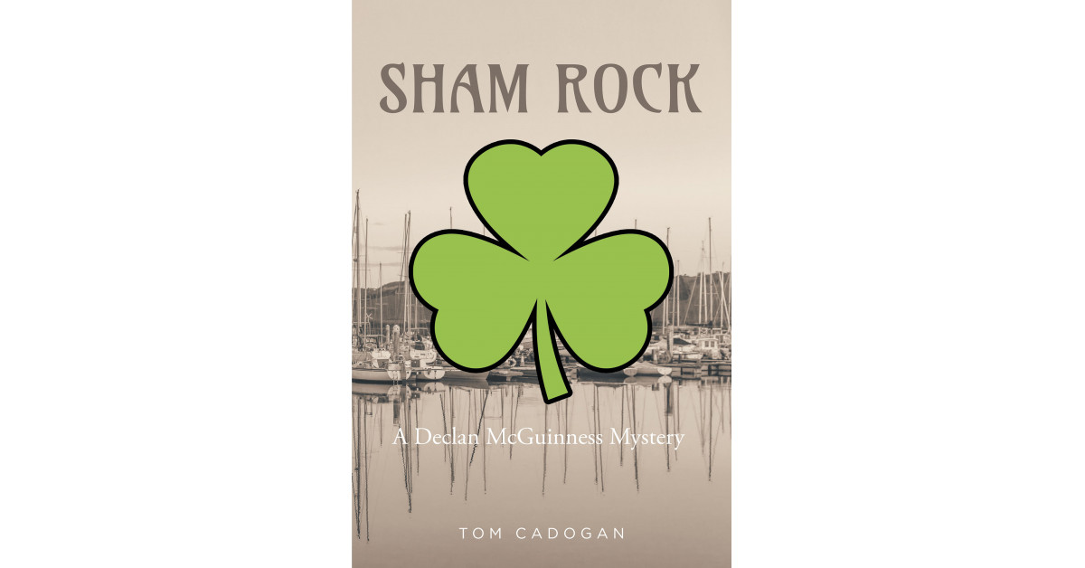 Tom Cadogan's New Book 'Sham Rock' Is a Thrilling Murder Mystery That Will Keep Readers on the Edge of Their Seat