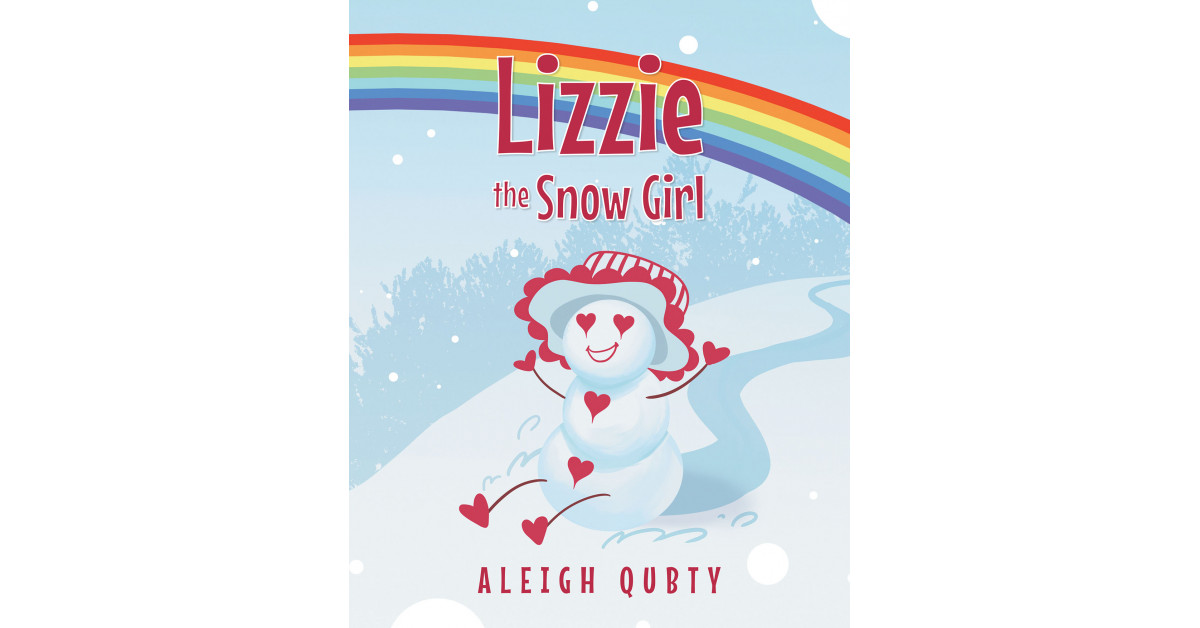 Author Aleigh Qubty's New Book 'Lizzie the Snow Girl' is the Sweet Story of a Young Girl and Her Grandma Who Make a Magical Friend as They Play in the Snow Together