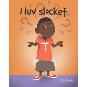 T.J Martin's New Book, 'i luv slocket', is an Amusing Tale About Having Patience and Showing Love and Concern Within the Family
