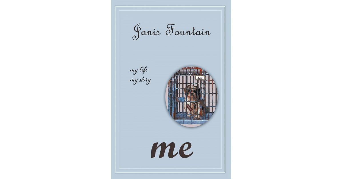 Janis Fountain's New Book, 'Me,' is a Heart-Rending Record of Animal Abuse and Healing in the Arms of a Loving Family