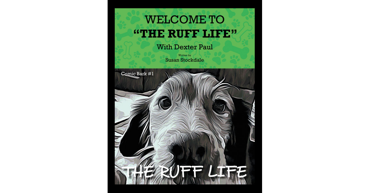 Author Susan Stockdale's New Book 'The Ruff Life' is an Endearing Children's Comic About Raising a Canine Companion, the First Installment of the Comic Bark Series