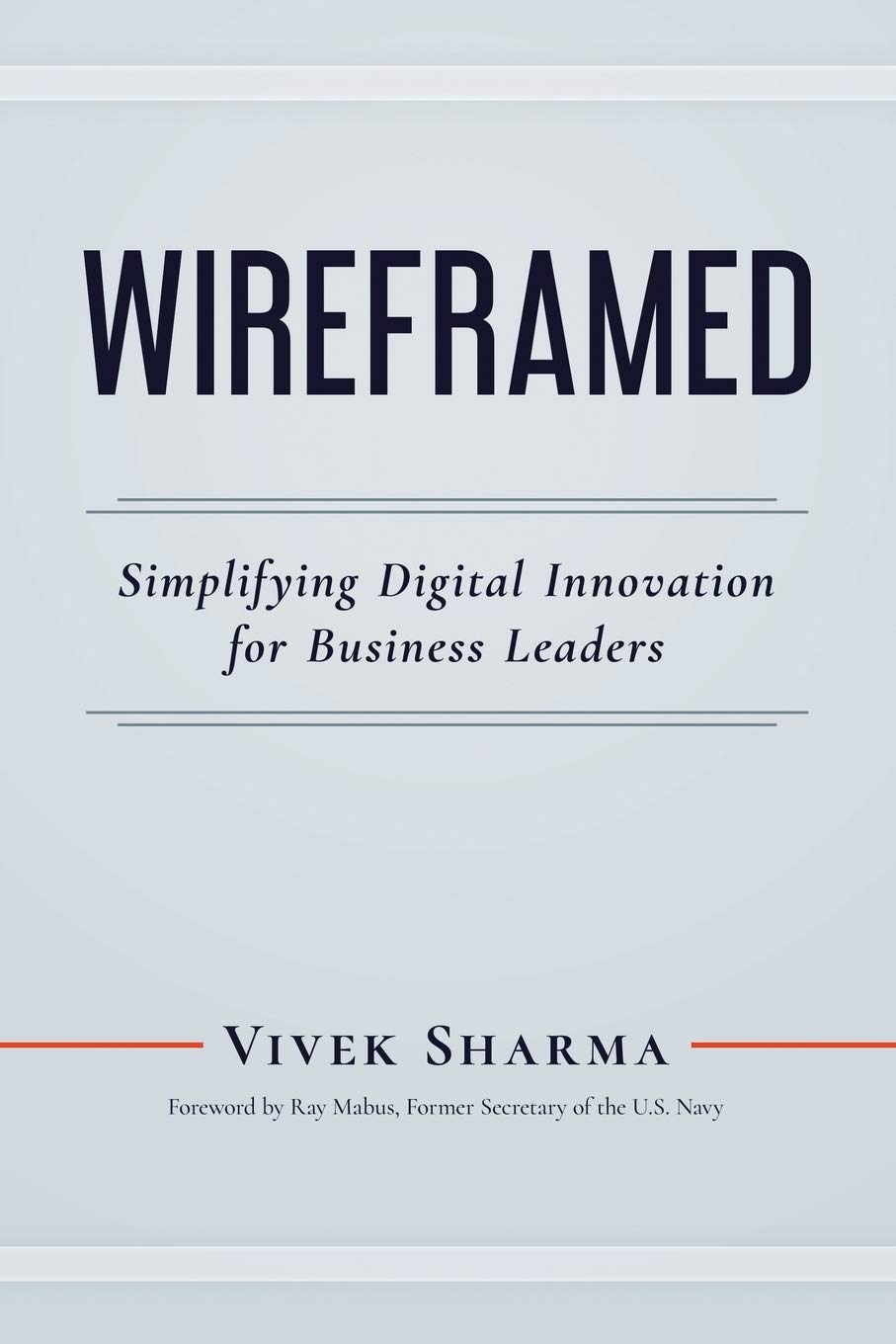 WIREFRAMED: Simplifying Digital Innovation for Business Leaders