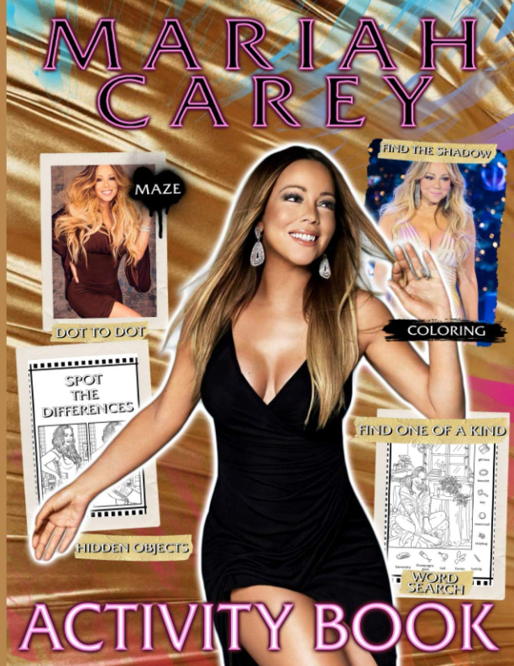 Mariah Carey Activity Book: Excellent Dot To Dot, Find Shadow, Word Search, Coloring, One Of A Kind, Hidden Objects, Spot Differences, Maze Activities Books For Kids And Adults