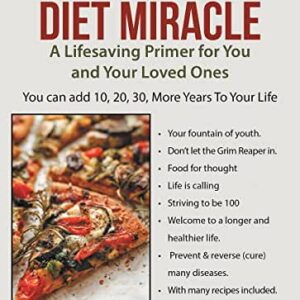 The Plant Food Diet Miracle: A Lifesaving Primer for You and Your Loved Ones