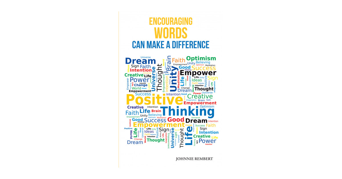 Johnnie Rembert's New Book 'Encouraging Words Can Make a Difference' is a Heartwarming Collection of Poems Created to Help Readers to Cope With Difficult Situations
