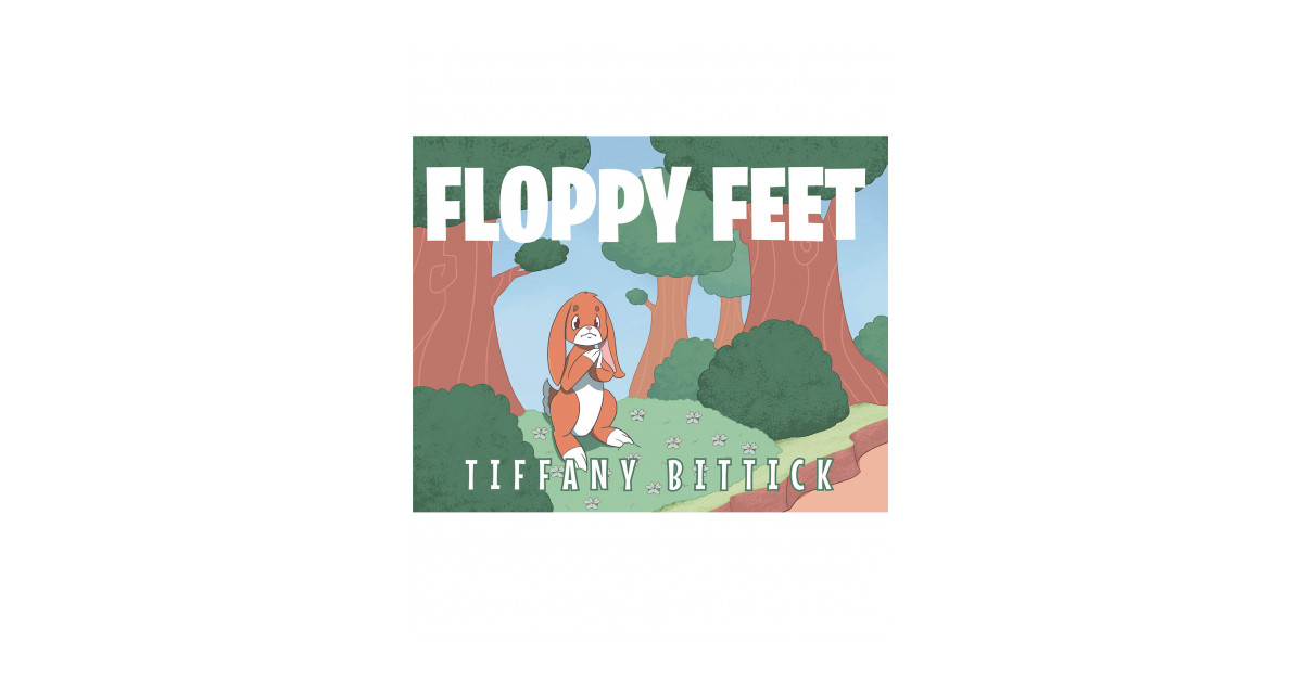 Tiffany Bittick's New Book 'Floppy Feet' is aDelightful Tale of Self-Confidence, Courage, and Trust in Oneself