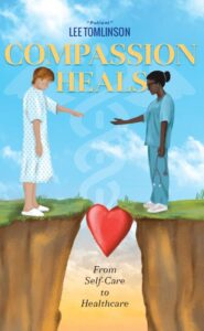 Compassion Heals: From Self-Care to HealthcareCompassion Heals: From Self-Care to Healthcare