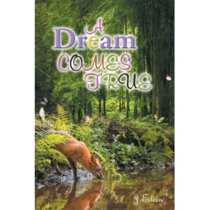 J. Eileen's New Book 'A Dream Comes True' is an Astonishing Fable About Compassion and Hospitality
