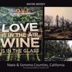 Wayne Moody's New Book 'Love Is in the Air, Wine Is in the Glass' Is an Instructive Commentary on California Wildfires
