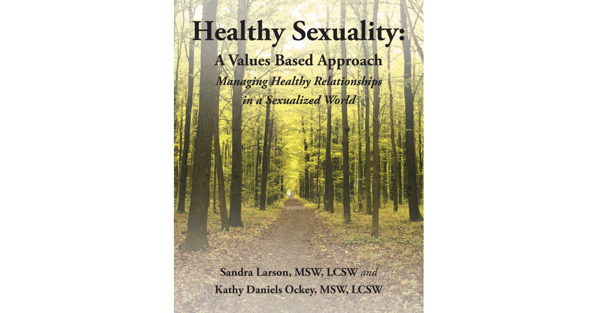 Published by Fulton Books, Sandra Larson and Kathy Daniels Ockey's New Book 'Healthy Sexuality' is an Illuminating Read About Sexuality Values