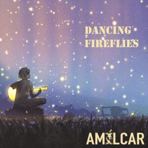 "Amilcar Releases Single ""Dancing Fireflies"""
