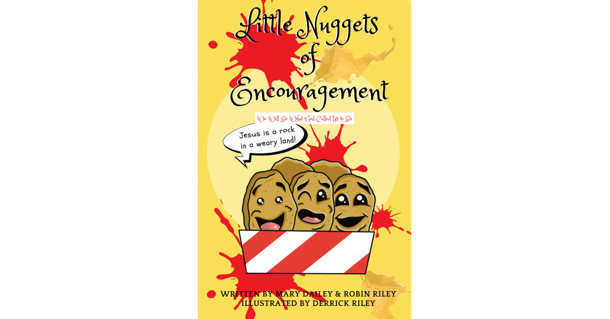 Mary Dailey and Robin Riley's new book, 'Little Nuggets of Encouragement', is an enlightening collection of words of wisdom and scriptures for life's daily journey