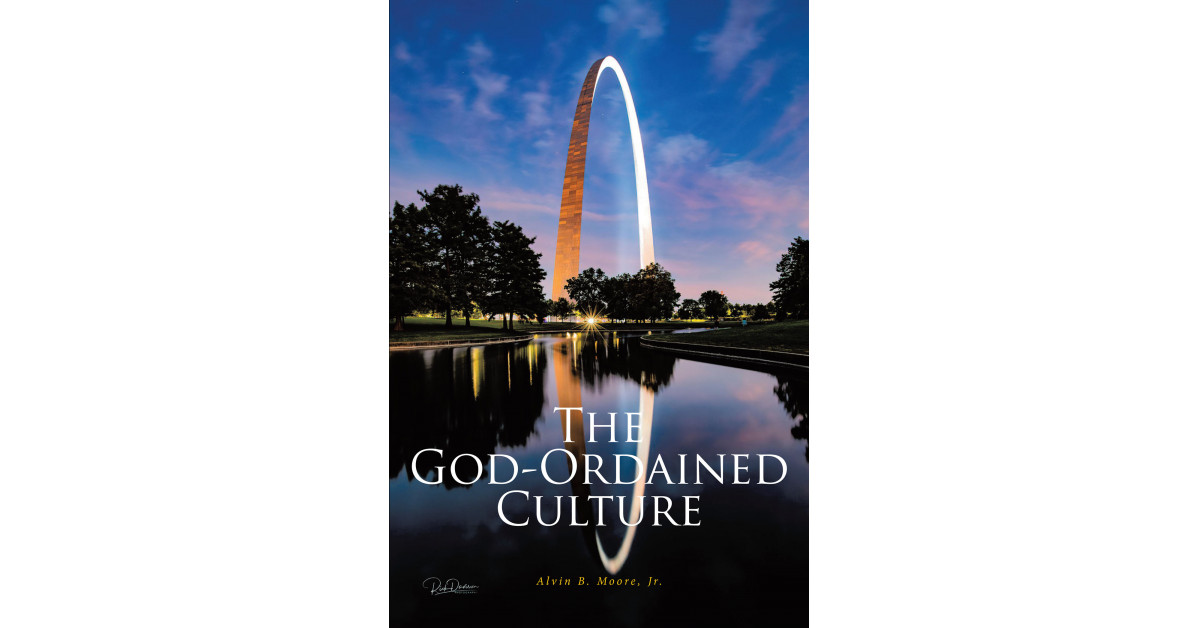 Alvin B. Moore, Jr.'s New Book, 'The God-Ordained Culture', is a Comprehensive Study Providing In-Depth Insights on the Dysfunction Within Local Churches.