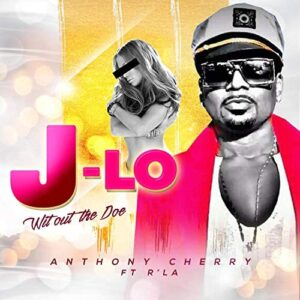 Anthony Cherry is Going Viral with New Single J-LO