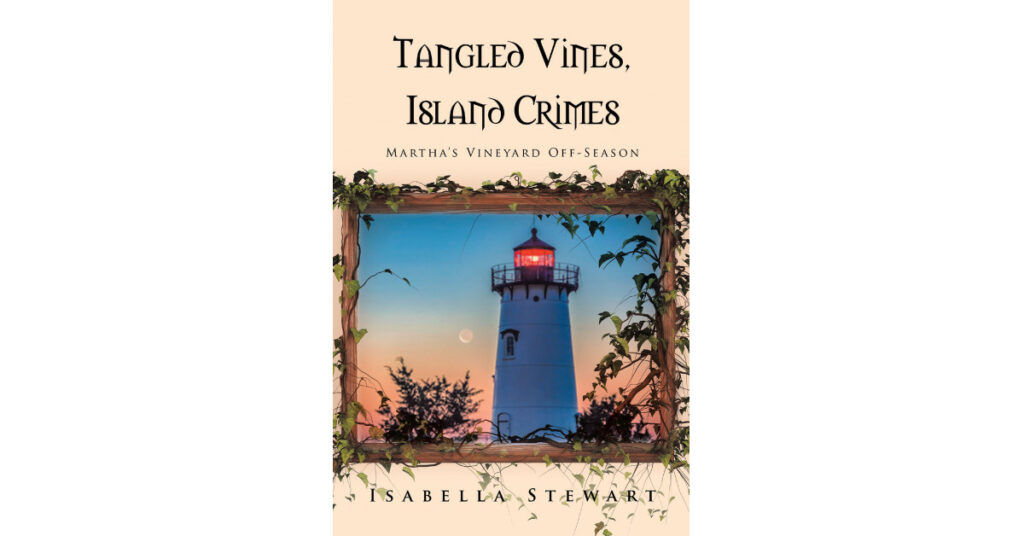 Author Isabella Stewart's New Book 'Vineyard Vines, Island Crimes' is a Sinister Story of Deceit, Mystery, and Crime