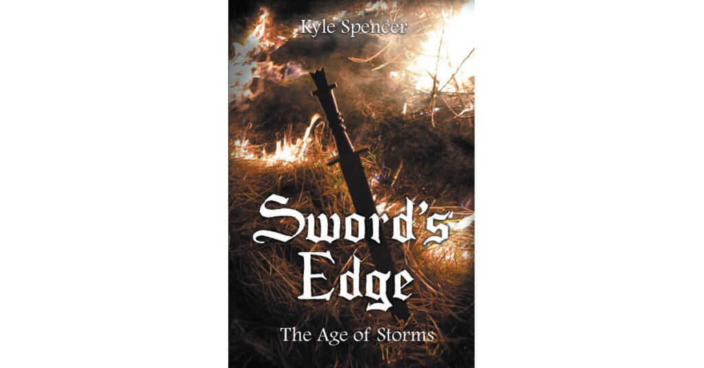 Author Kyle Spencer's New Book 'Sword's Edge' is the Story of a Country in Turmoil and the Two Who Have the Power to Save It