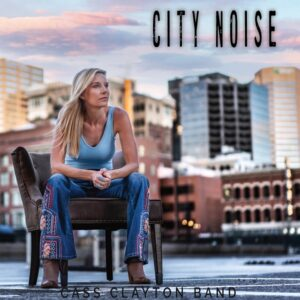 Interview with Cass Clayton of Cass Clayton Band | New Song Release City Noise