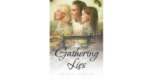 Deanie Johnsen's New Book 'Gathering Lies' is a Gripping Tale of Family Secrets That Dramatically Unravels a Simple, Unassuming Southern Life