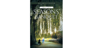 Mildred Cooper's New Book 'Seasons' Banquet: Parts 1 and 2' is a Splendid Tale Showing the Beauty of Brokenness and Being Whole Once Again