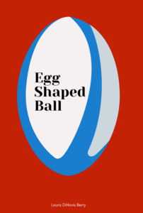Book Talks with Author Laura DiNovis Berry | New Book Release Egg Shaped Ball