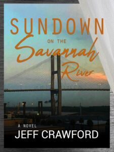 Book Talks Jeff Crawford Author | New Book Release Sundown on the Savannah River