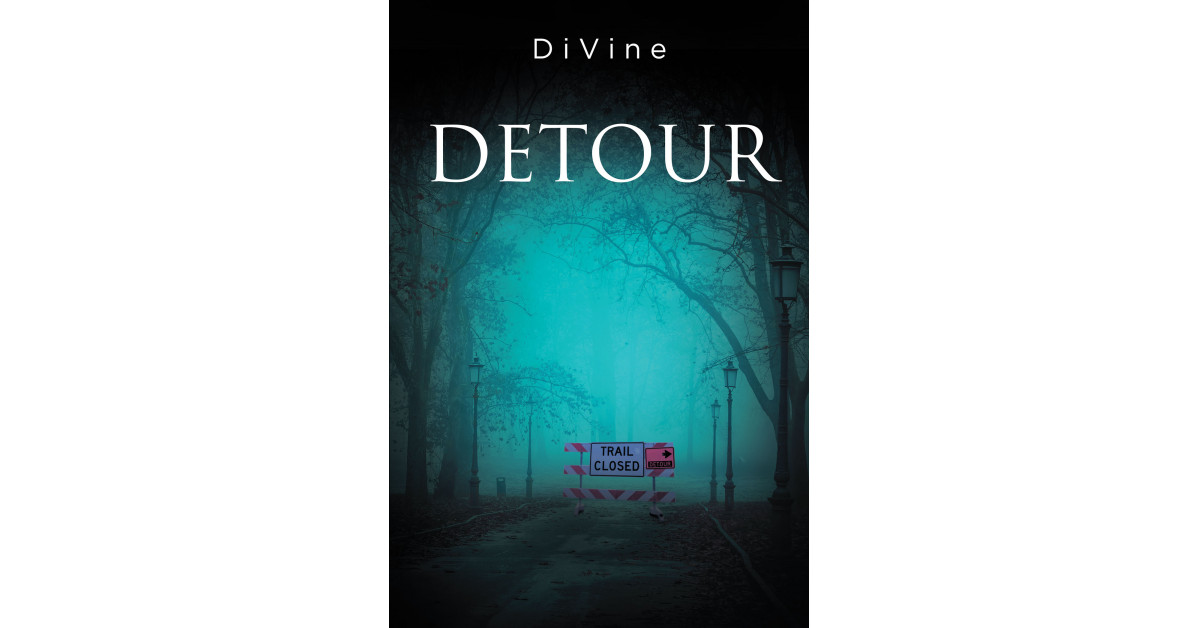 DiVine's New Book 'Detour' is an Intense Novel About 5 Strangers Brought Together to Face Their Fears and Seek the Truth That Changes Their Lives