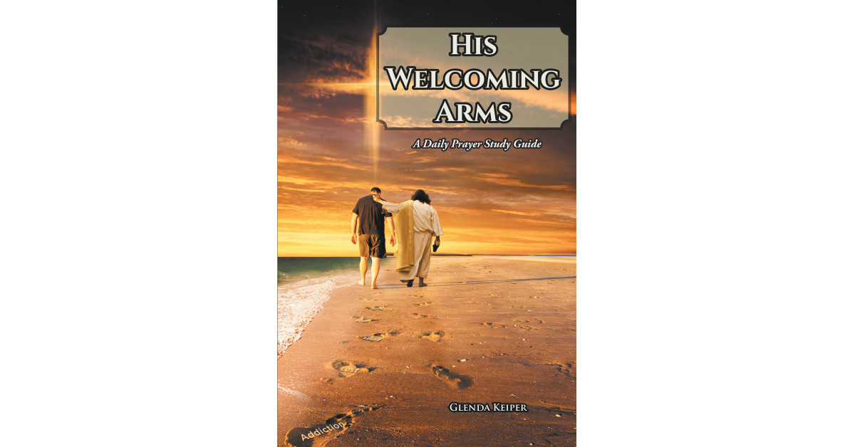 Glenda Keiper's new book, 'His Welcoming Arms' is an enlightening journey of learning to communicate intimately with God, who provides strength and comfort
