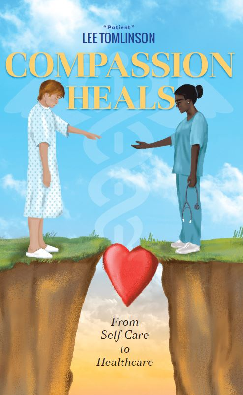 Compassion Heals: From Self-Care to Healthcare By Lees Tomlinson
