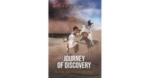 F.P. Gonzalez's New Book, 'Journey of Discovery: Second Archive of the Magi', is a Gripping Adventure Following the Three Magi on Their Journey to Judea