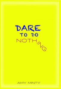 Book Talks Amy Minty Dare To Do Nothing