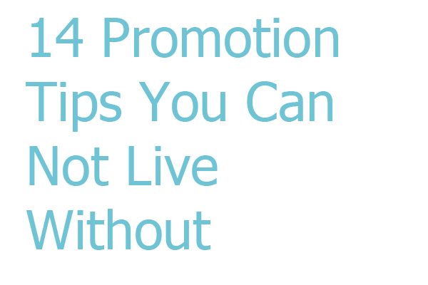 14 Promotion Tips You Can Not Live Without